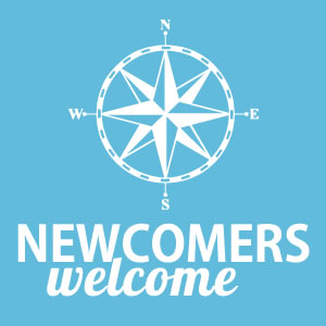 Newcomers Welcome